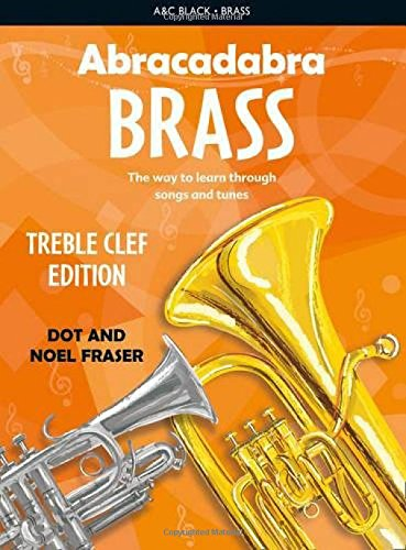 Abracadabra Brass: Treble Clef or Tenor Horn, Trombone, Baritone, Euphonium, Tuba: The Way to Learn Through Songs and Tunes: Pupil's Book