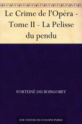Couverture du livre Le Crime de l'Opéra - Tome II - La Pelisse du pendu