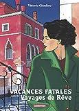 Vacances fatales - Suivi de Voyages de rêves