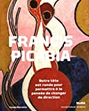 Francis Picabia - Notre tête est ronde pour permettre à la pensée de changer de direction