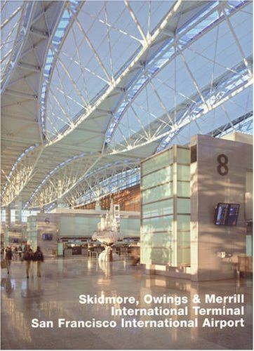 Skidmore, Owings and Merrill, International Terminal, San Francisco International Airport (Opus) by Anne-Catrin Schultz (10-May-2007) Hardcover