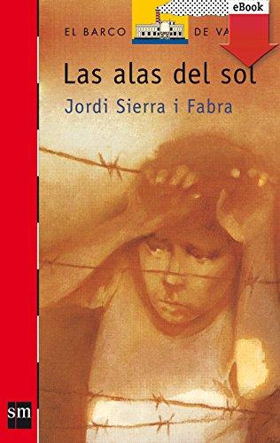 Las alas del sol (eBook-ePub) (Barco de Vapor Roja) por Jordi Sierra i Fabra