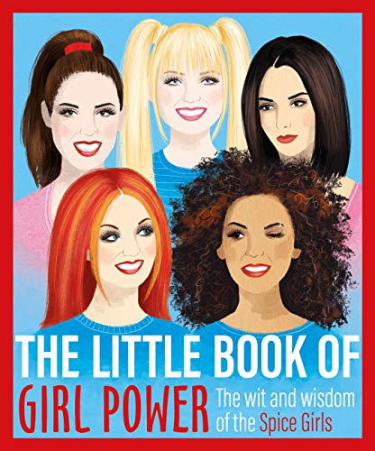 The Little Book of Girl Power: The Wit and Wisdom of the Spice Girls (English Edition)