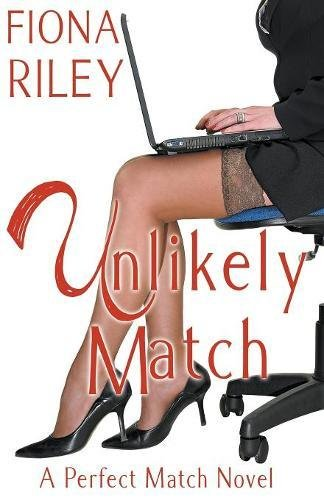 Unlikely Match (A Perfect Match Novel)