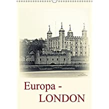 Europa - LONDON (Wandkalender 2017 DIN A3 hoch): Die Weltmetropole London erstrahlt hier in neuen fotografischen Outfit (Planer, 14 Seiten )