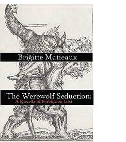 Werewolf Seduction: A Novella of Forbidden Lust (Taboo Sex Stories) (English Edition) par [Matieaux, Brigitte]