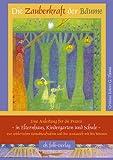 Die Zauberkraft der Bäume - Eine Anleitung für die Praxis - in Elternhaus, Kindergarten und Schule - zur spielerischen Kontaktaufnahme und den Austausch mit den Bäumen