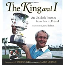 The King and I: A Photographic Tribute to Arnold Palmer