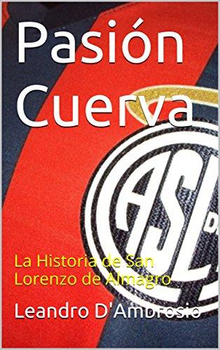 Pasión Cuerva: La Historia de San Lorenzo de Almagro (Spanish Edition)