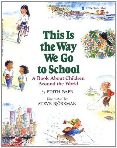 this-is-the-way-we-go-to-school-a-book-about-children-around-the-world-blue-ribbon-book