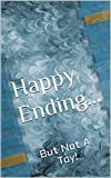Happy Ending...: But Not A Toy!