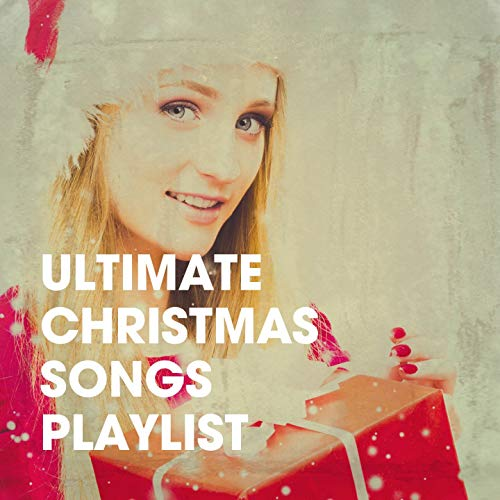 Ultimate Christmas Songs Playlist