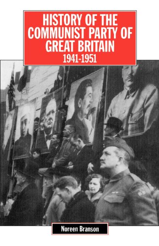 History of the Communist Party of Great Britain Vol 4 1941-51 (The history of Communist Party of Great Britain) por Noreen Branson