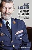 Mi patria es la gente: El testimonio del general de Podemos (HUELLAS)