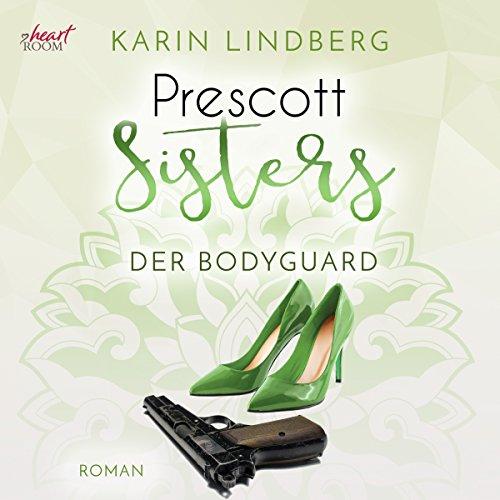 Der Bodyguard: Prescott Sisters 5