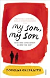 my son, my son: how one generation hurts the next (English Edition)