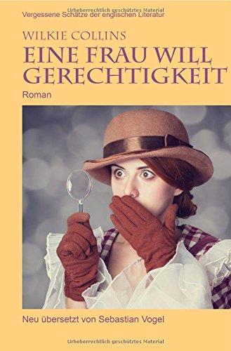 Vergessene Schätze der englischen Literatur/Eine Frau will Gerechtigkeit: Roman