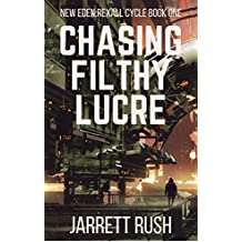 Chasing Filthy Lucre (New Eden Series: Rexall Cycle Book 1)