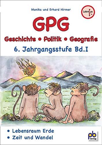 GPG 6. Jahrgangsstufe Bd.I: Geschichte / Politik / Geografie