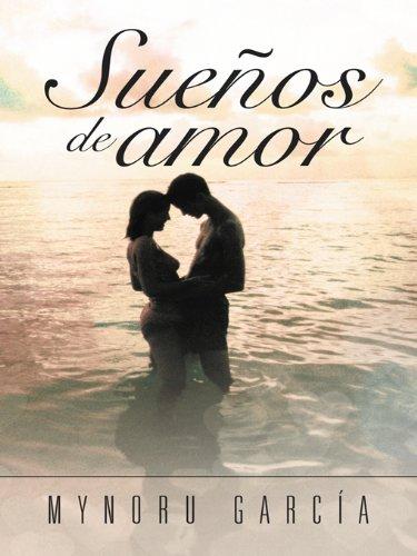 Sueños De Amor por Mynoru García