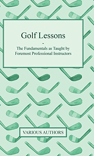 Golf Lessons - The Fundamentals as Taught by Foremost Professional Instructors por Various