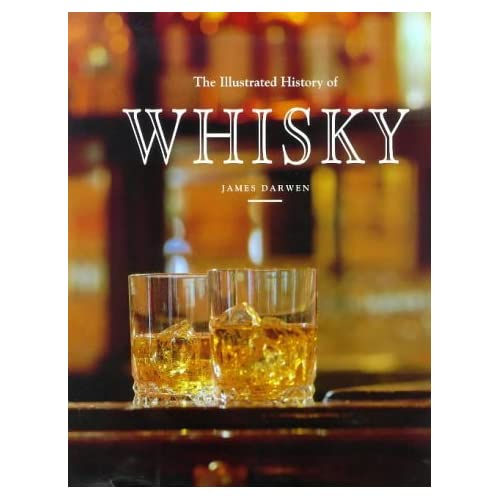 The Illustrated History of Whisky (The pleasures of life) by James Darwen (1993-09-27)