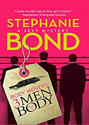 Body Movers: 3 Men and a Body (A Body Movers Novel, Book 3)