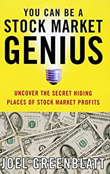 You Can Be a Stock Market Genius: Uncover the Secret Hiding Places of Stock Market P (English Edition) par [Greenblatt, Joel]