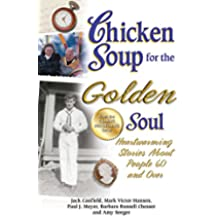 Chicken Soup for the Golden Soul: Heartwarming Stories About People 60 and Over (English Edition)