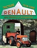 Tracteurs Renault : Une histoire en prospectus Tome 1, 1918-1968