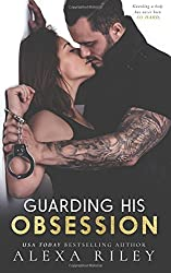 Guarding His Obsession by Alexa Riley (2016-04-04)