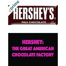 Hershey: Great American Chocolate Factory