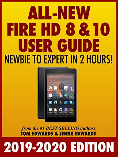 All-New Fire HD 8 & 10 User Guide - Newbie to Expert in 2 Hours ...