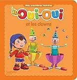 Telecharger Livres Oui Oui et les clowns (PDF,EPUB,MOBI) gratuits en Francaise