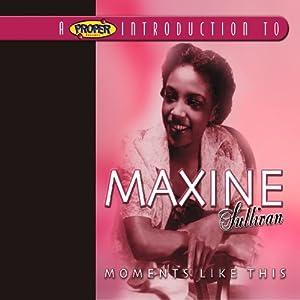 Maxine Sullivan - Moments Like This