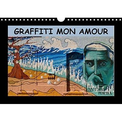 Graffiti mon amour : Les plus beaux graffiti unis dans un calendrier. Calendrier mural A4 horizontal 2016