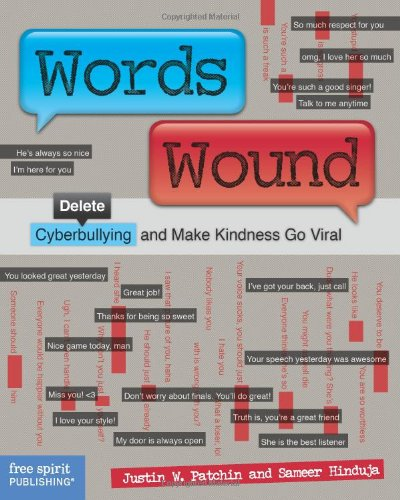 Words wound : delete cyberbullying and make kindness go viral
