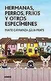 Hermanas, perros, frikis y otros especímenes (Periscopio)