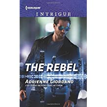 The Rebel (Harlequin Intrigue) by Adrienne Giordano (2015-09-15)