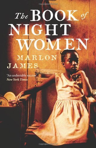 Book of Night Women: Written by Marlon James, 2010 Edition, Publisher: Oneworld Publications [Paperback]