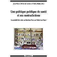 Une politique publique de santé et ses contradictions - La gratuité des soins au Burkina Faso, au Mali et au Niger