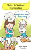 Martina, Mr. Rabbit and the Cooking Class: Teaching mindful eating and cooking to...