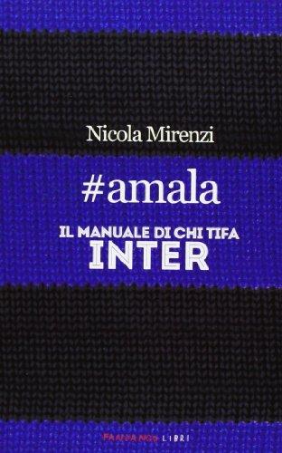 #amala. Il manuale di chi tifa Inter