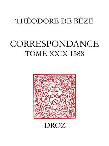 Correspondance. Tome XXIX, 1588 (Travaux d'Humanisme et Renaissance) par Théodore Bèze
