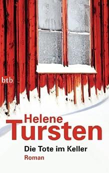 Die Tote im Keller: Roman (Die Irene-Huss-Krimis 7) von [Tursten, Helene]