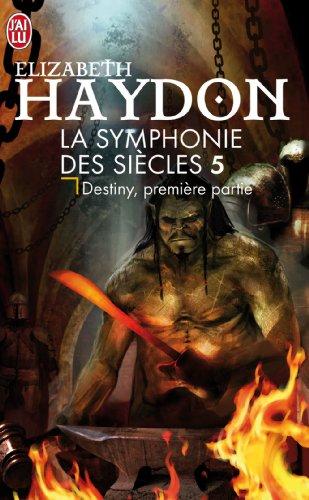La symphonie des siècles, Tome 5 : Destiny, première partie