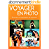 Voyager en photo: Devenez un aventurier de la photo