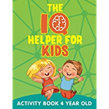 The IQ Helper for Kids: Activity Book 4 Year Old (Kids Activity Book Series)