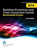 M14 Backflow Prevention and Cross-Connection Control: Recommended Practices (AWWA Manuals of Practice)