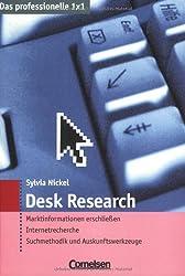 Das professionelle 1 x 1: Desk Research: Marktinformationen erschließen - Internetrecherche - Suchmethodik und Auskunftswerkzeuge